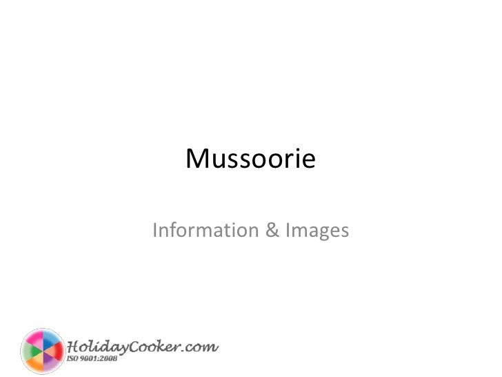 Mussoorie<br />Information & Images<br />