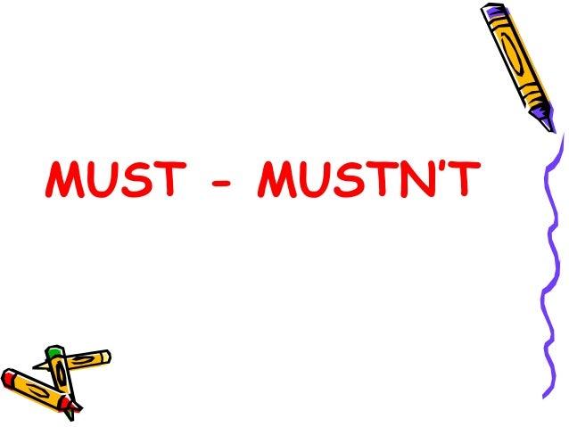 MUST - MUSTN'T