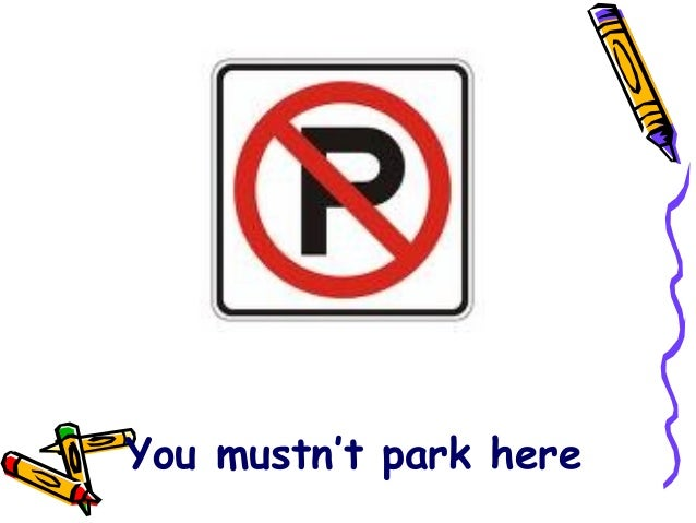 You mustn't park here