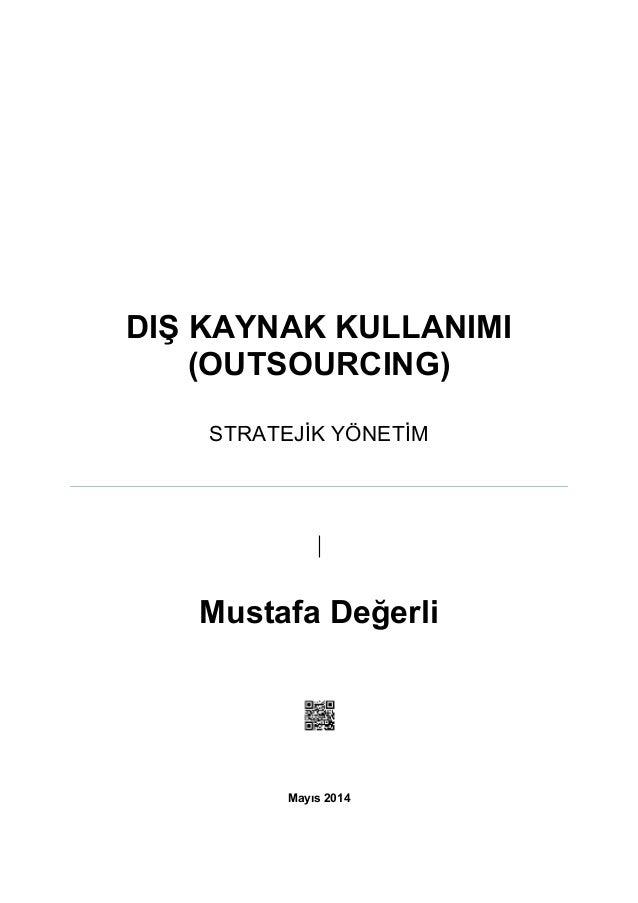Stratejik yönetim dış kaynak kullanımı outsourcing rapor