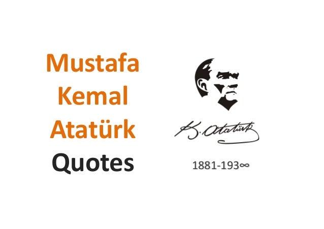 Mustafa Kemal AtatürkAtatürk Quotes 1881-193∞