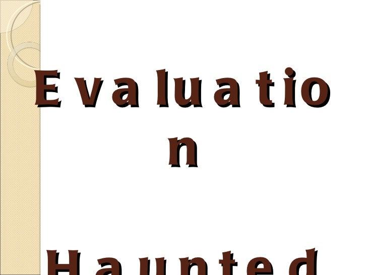 Evaluation Haunted