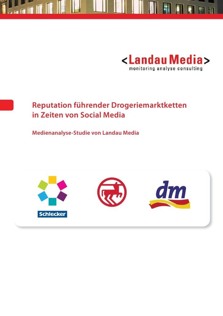 Reputation führender Drogeriemarktkettenin Zeiten von Social MediaMedienanalyse-Studie von Landau Media