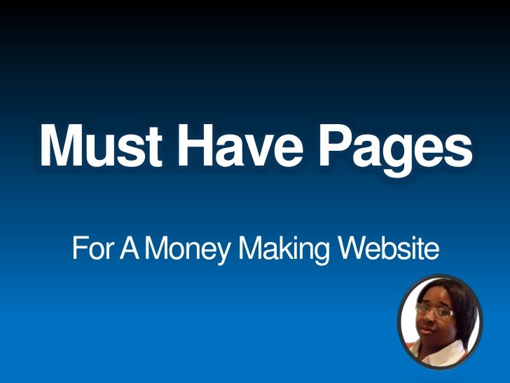 Must Have Pages<br />For A Money Making Website<br />