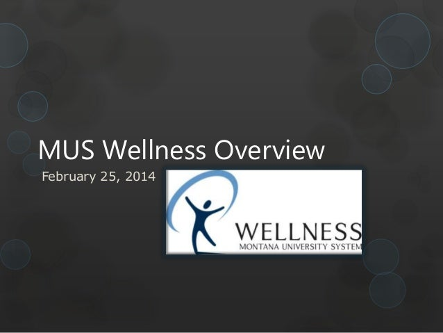 MUS Wellness Overview February 25, 2014