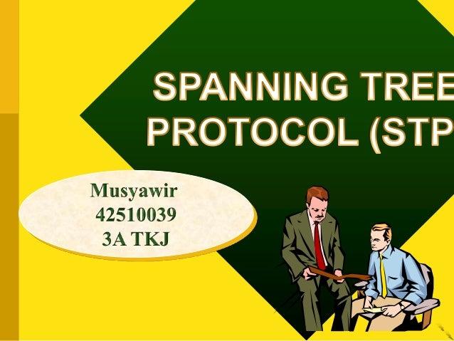 SPANNING TREE PROTOCOL• Yang akan dibahas antara lain: Pengertian STP   Kegunaan STP      Bridge Protocol Data Unit (BP...