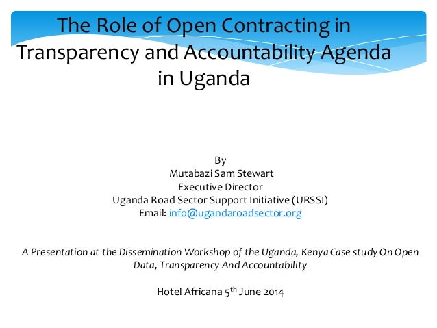 Role of Open Contracting in Transparency and Accountability Agenda in Uganda: Presentation
