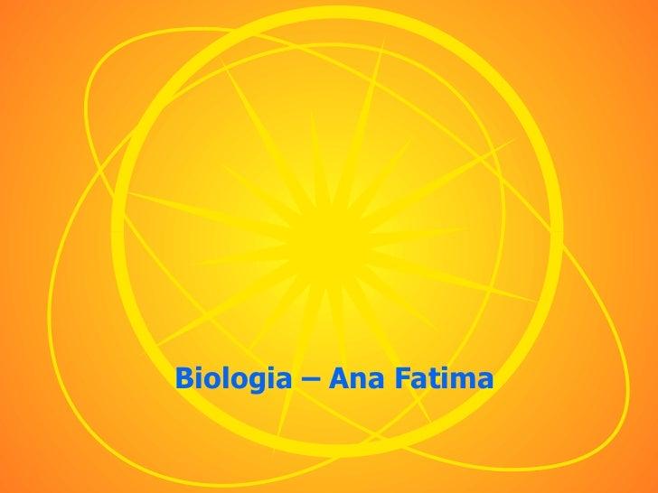 Biologia – Ana Fatima