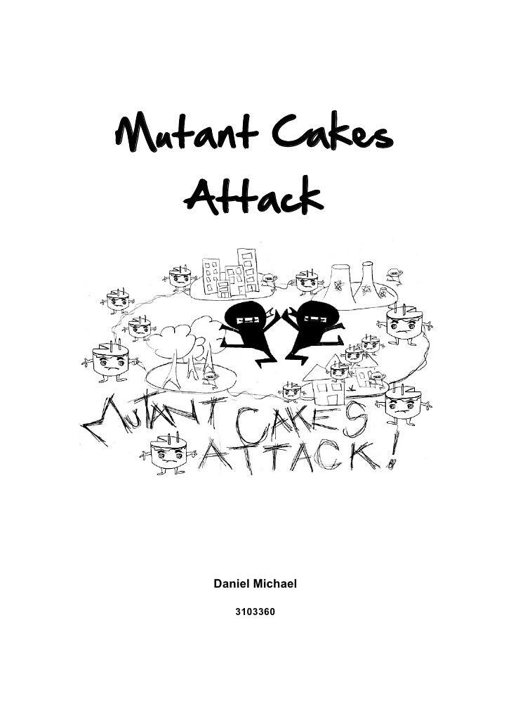 Mutant Cakes    Attack         Daniel Michael         3103360
