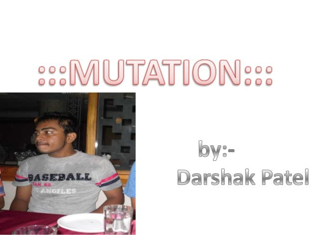 DETAIL ABOUT MUTATION 1)Defination:-dna & structure 2)Mutation:- A)Molecular B)chromosonal 3)Cause of mutation 4)Types of ...