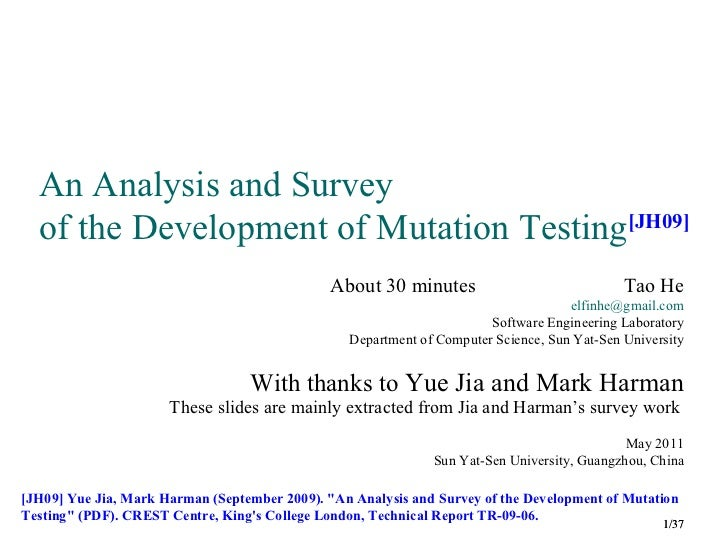 An Analysis and Survey  of the Development of Mutation Testing[JH09]                                               About 3...