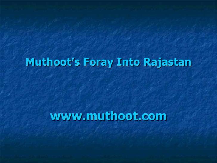 Muthoot's  Foray Into  Rajastan www.muthoot.com