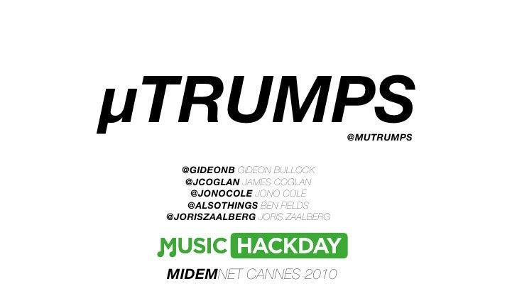 µTRUMPS                          @MUTRUMPS   @GIDEONB GIDEON BULLOCK    @JCOGLAN JAMES COGLAN     @JONOCOLE JONO COLE    @...