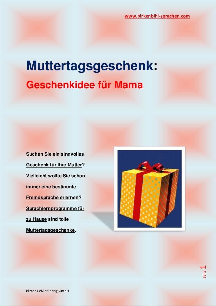 www.birkenbihl-sprachen.comMuttertagsgeschenk:Geschenkidee für MamaSuchen Sie ein sinnvollesGeschenk für Ihre Mutter?Viell...
