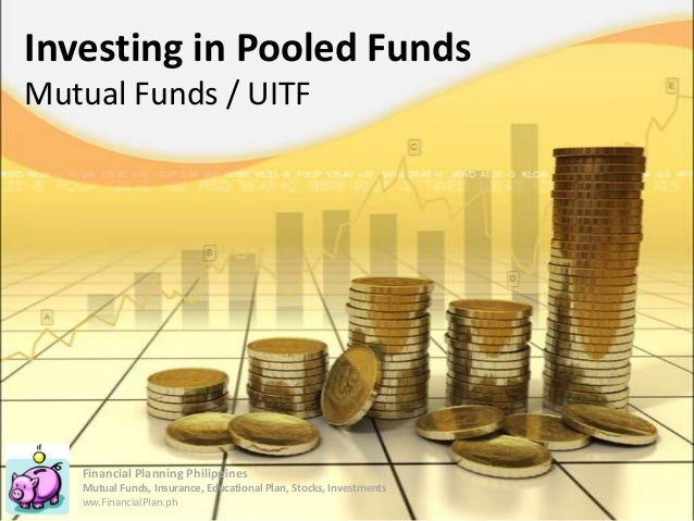 Pooled Funds - MF / UITF