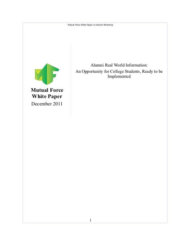 Mutual Force White Paper on Alumni Mentoring                              Alumni Real World Information:                  ...