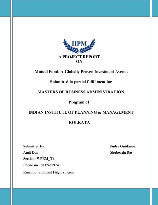 A PROJECT REPORT ON Mutual Fund: A Globally Proven Investment Avenue Submitted in partial fulfillment for MASTERS OF BUSIN...