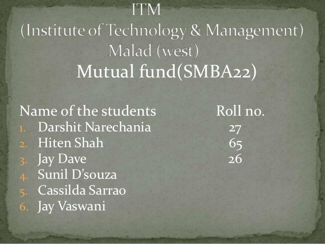 Mutual fund(SMBA22)Name of the students      Roll no.1.   Darshit Narechania     272.   Hiten Shah             653.   Jay ...