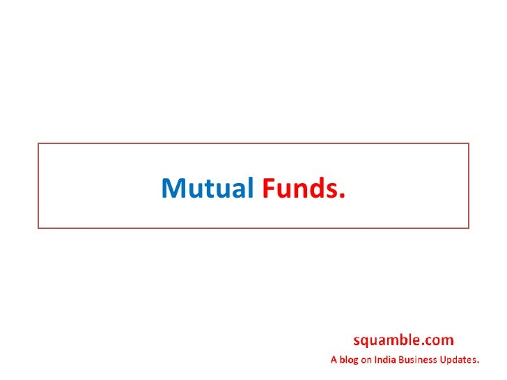 Mutual  Funds.