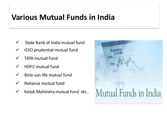 present state of mutual funds in india A study on mutual funds in india - free the exchange has a significant share in achievements of erstwhile state of andhra pradesh to its present state in the.