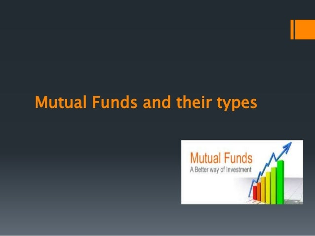 Mutual Funds and their types