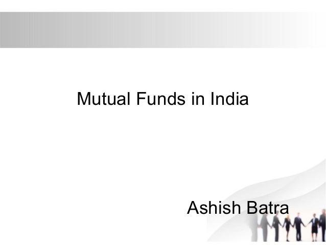 Mutual Funds in India  Ashish Batra