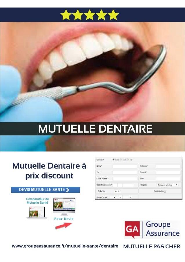 MUTUELLE DENTAIRE MUTUELLE PAS CHER Mutuelle Dentaire à prix discount www.groupeassurance.fr/mutuelle-sante/dentaire