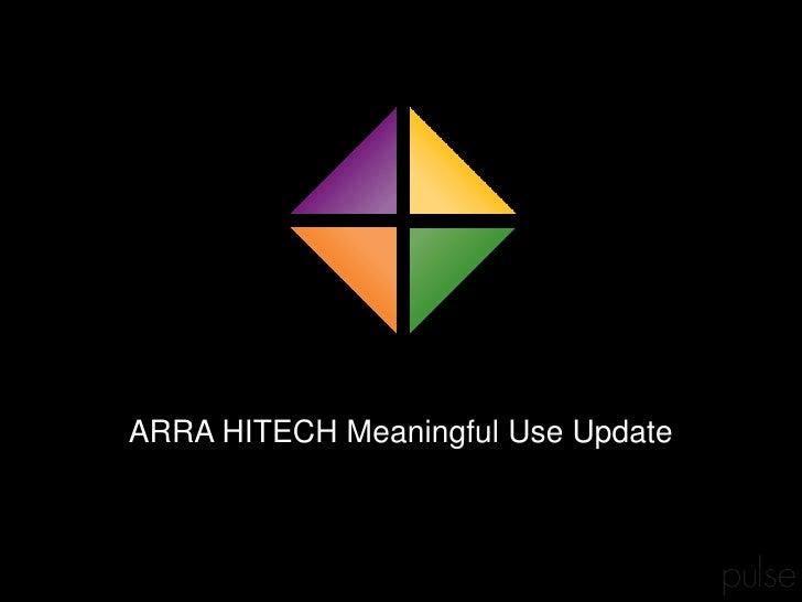 ARRA HITECH Meaningful Use Update<br />