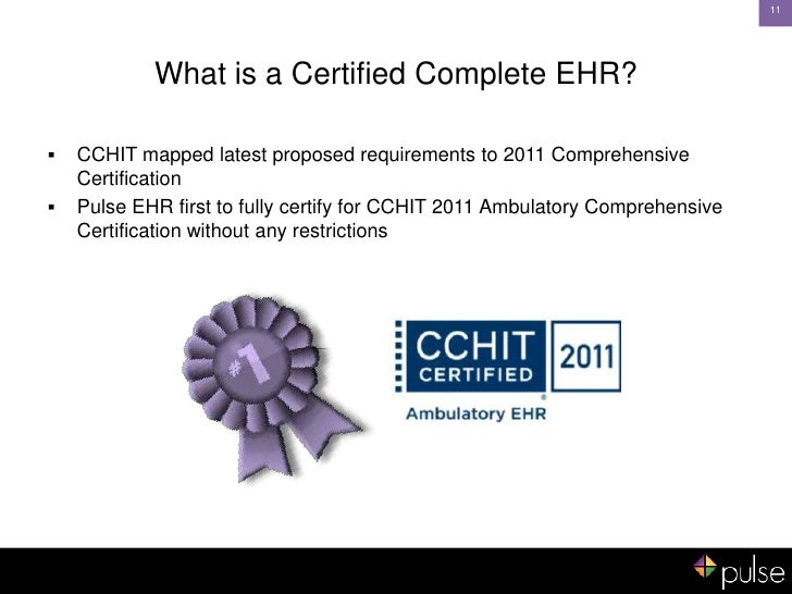 cchit certified 2011 ltpac ehr certification Criteria is always published at the wwwcchitorg website – both the current   explanation of what is required when health it systems are certified this interest  appears to be centered on our basic ambulatory ehr certification program, so  this.