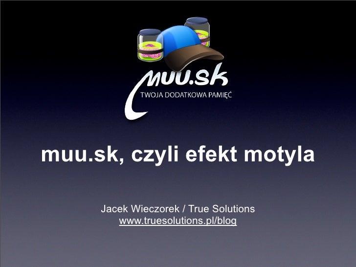muu.sk, czyli efekt motyla.