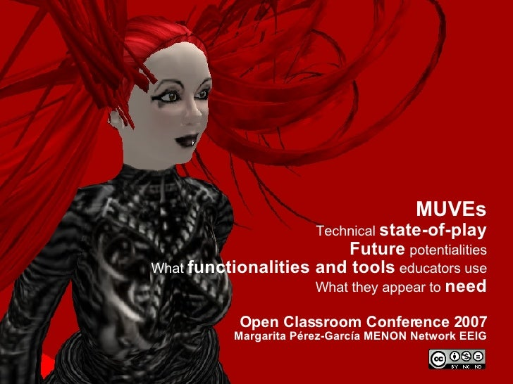 MUVEs Technical  state-of-play Future  potentialities What  functionalities and tools  educators use What they appear to  ...