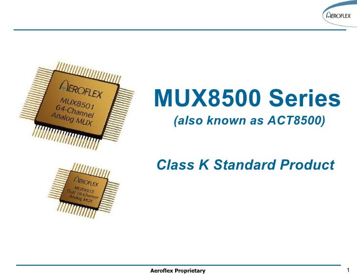 MUX8500 Series Multiplexer Class K Standard Product   (also known as ACT8500)