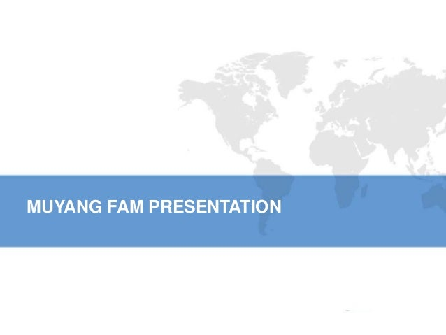 MUYANG FAM PRESENTATION