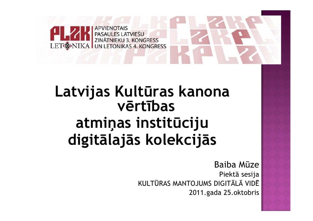 Latvijas Kultūras kanona vērtības atmiņas institūciju digitālajās kolekcijās