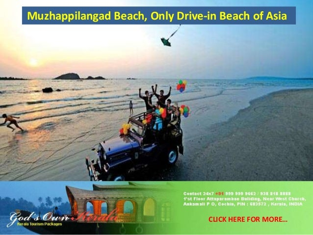Muzhappilangad Beach, Only Drive-in Beach of Asia  CLICK HERE FOR MORE…