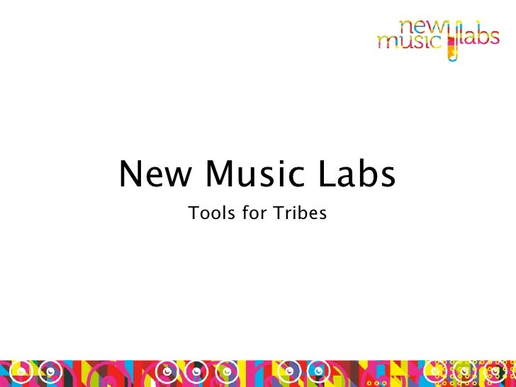 New Music Labs    Tools for Tribes