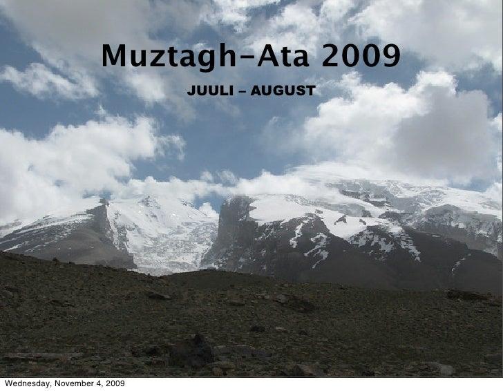 Muztagh-Ata 2009                               JUULI – AUGUST     Wednesday, November 4, 2009