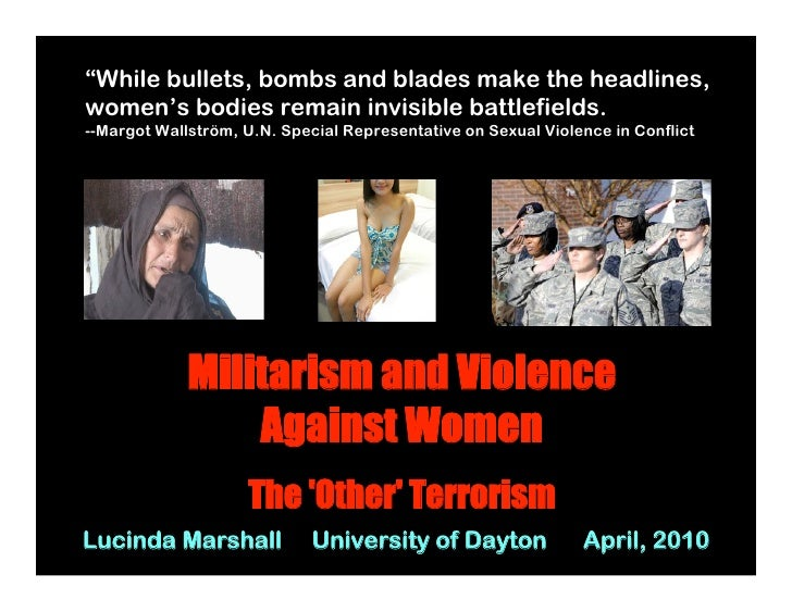The Other Terrorism:  Militarism and Violence Against Women
