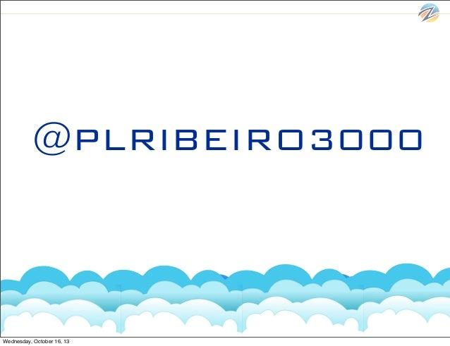 @PLRIBEIRO3000  Wednesday, October 16, 13