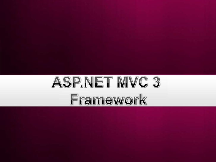 Agenda• Part 2: ASP.NET MVC 3 in Detail   – Overview of MVC Projects   –   URLs, Routing, and Areas   –   Controllers and ...