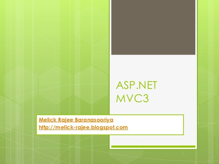 ASP.NET                           MVC3Melick Rajee Baranasooriyahttp://melick-rajee.blogspot.com