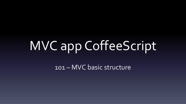 Mvc app in coffeescript 101 part 1/3