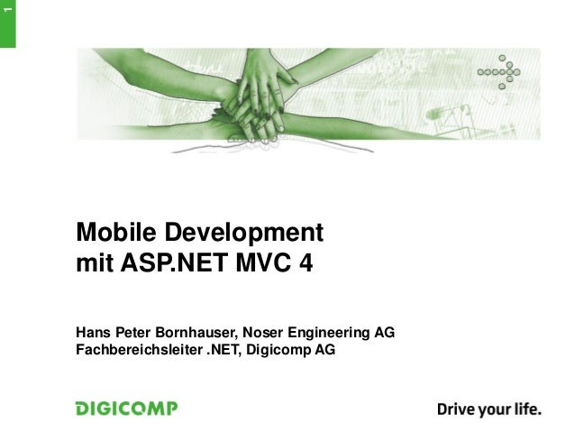 Mobile Developmentmit ASP.NET MVC 4Hans Peter Bornhauser, Noser Engineering AGFachbereichsleiter .NET, Digicomp AG1