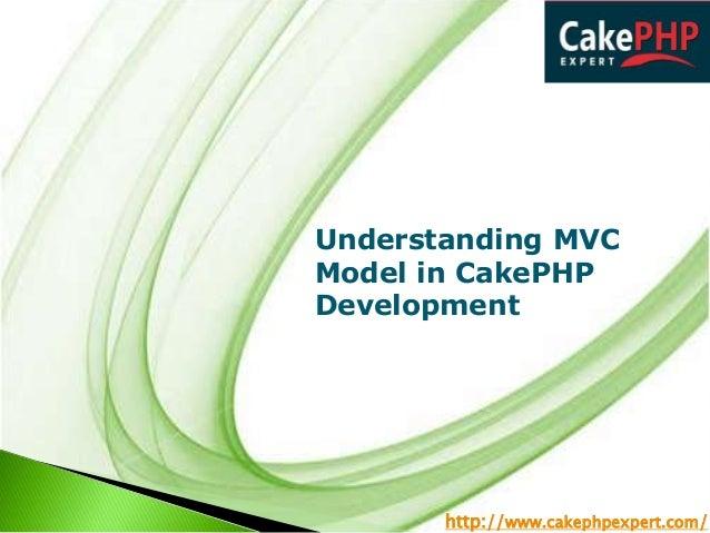 Understanding MVC Model in CakePHP Development  http://www.cakephpexpert.com/