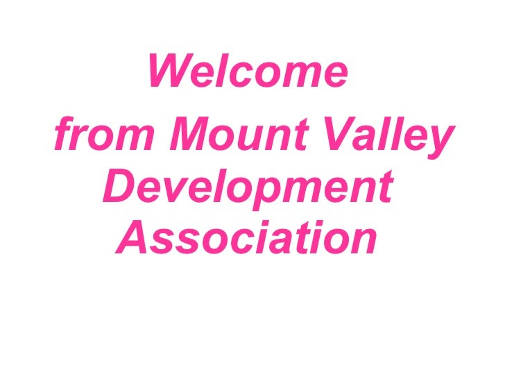Welcome from Mount Valley Development Association