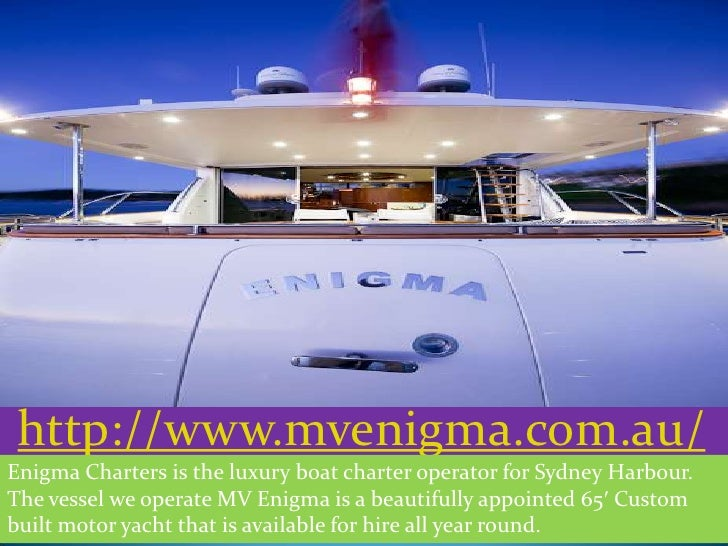 http://www.mvenigma.com.au/Enigma Charters is the luxury boat charter operator for Sydney Harbour.The vessel we operate MV...