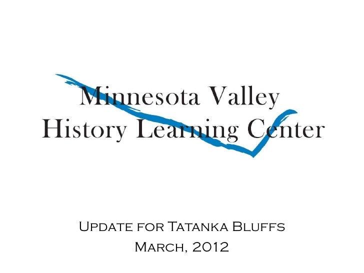 Update for Tatanka Bluffs      March, 2012