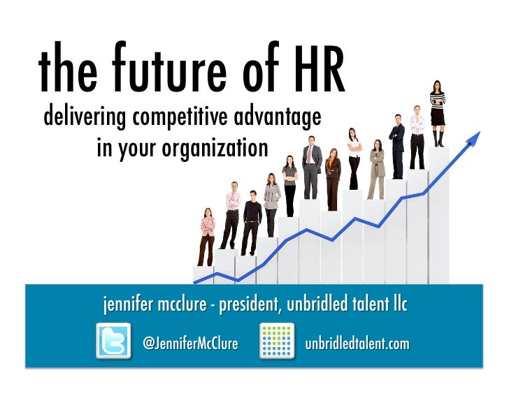 The Future of HR: Delivering Competitive Advantage in Your Organization