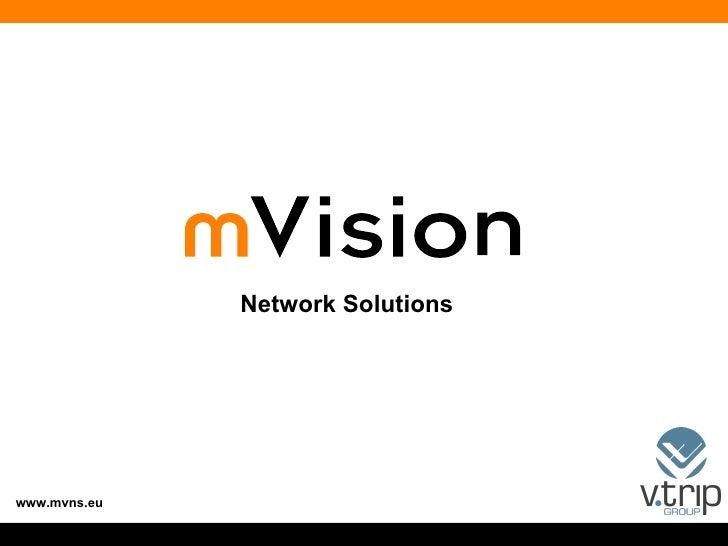 Network Solutions www.mvns.eu