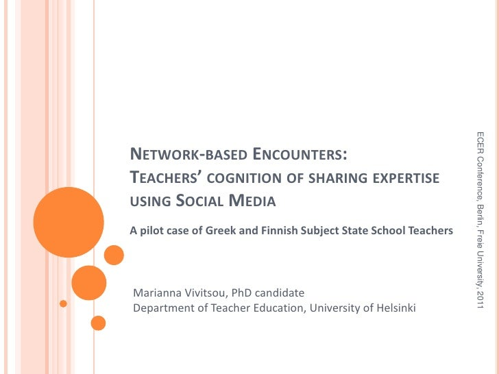 Network-based Encounters: Teachers' cognition of sharing expertise using Social Media <br />A pilot case of Greek and Finn...